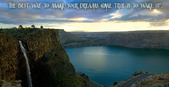 the best way to make your dreams come true is wake up - Paul Valery