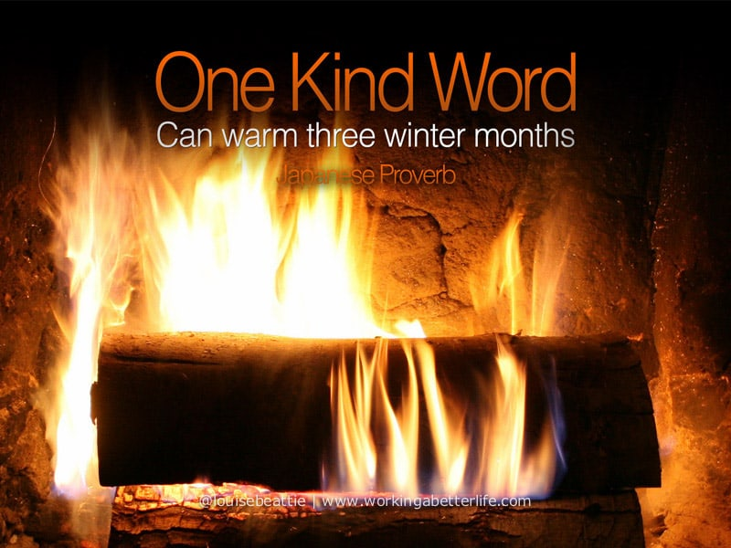 One Kind Word Can warm 3 winter months quote proverb